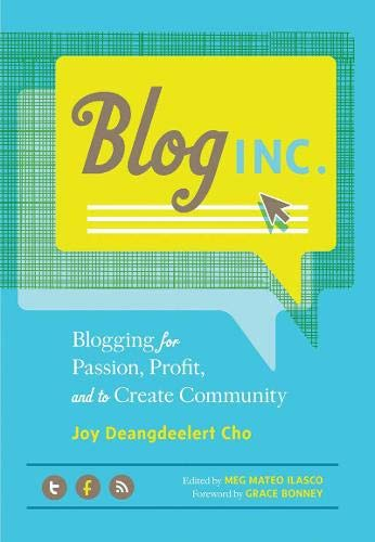 9781452107202: Blog Inc.: Blogging for Passion, Profit, and to Create Community