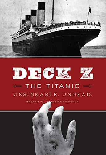 9781452108032: Deck Z: The Titanic: Unsinkable. Undead