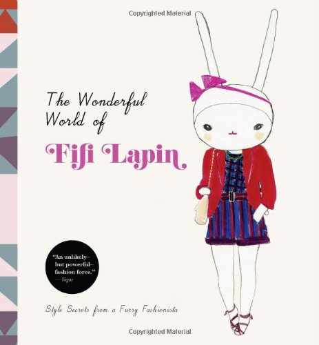 9781452108087: The Wonderful World of Fifi Lapin: Style Secrets of a Furry Fashionista