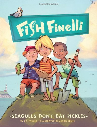 9781452108209: Fish Finelli (Book 1): Seagulls Don't Eat Pickles