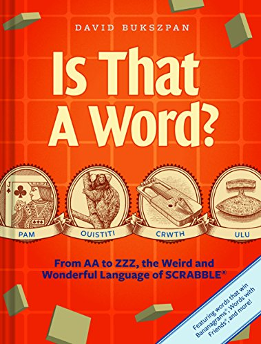 9781452108247: Is That a Word?: From AA to ZZZ, the Weird and Wonderful Language of SCRABBLE