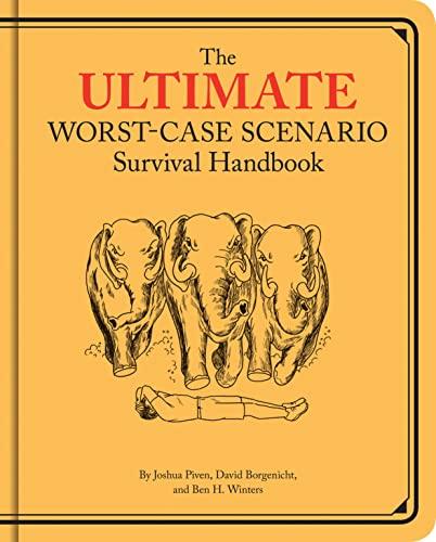 Ultimate Worst-Case Scenario Survival Handbook (1452108285) by David Borgenicht; Joshua Piven; Ben H. Winters