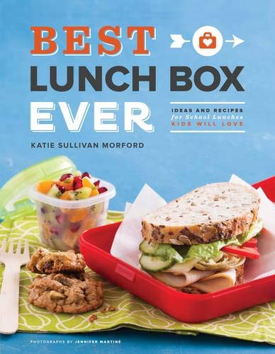 9781452108292: Best Lunch Box Ever: Ideas and Recipes for School Lunches Kids Will Love