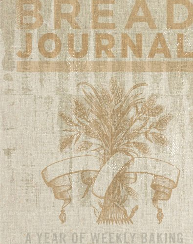 9781452108728: Bread Journal: A Year of Weekly Baking