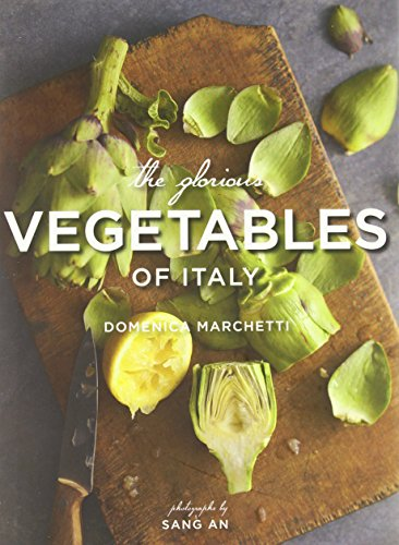 The Glorious Vegetables of Italy (Hardcover): Domenica Marchetti