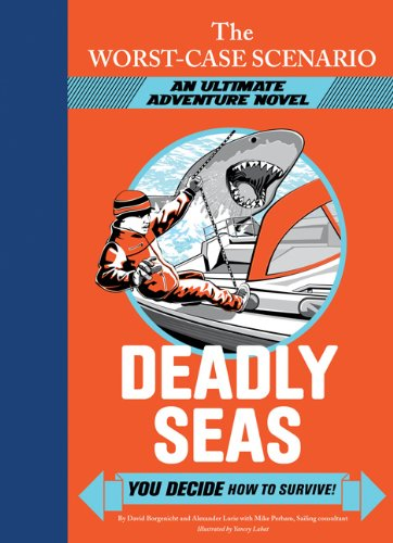 The Worst-Case Scenario: Deadly Seas (An Ultimate: Borgenicht, David, Lurie,