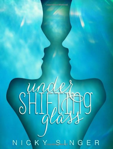 Under Shifting Glass: Singer, Nicky
