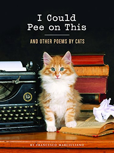 9781452110585: I Could Pee on This: And Other Poems by Cats