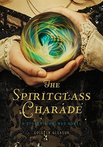 9781452110714: The Spiritglass Charade: A Stoker & Holmes Novel