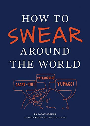 9781452110875: How to Swear Around the World