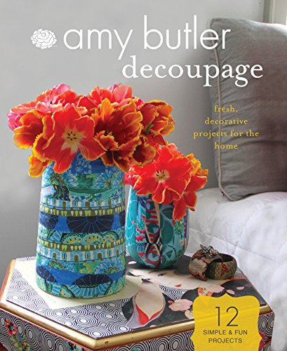 9781452111124: Amy Butler Decoupage: Fresh, Decorative Projects for the Home