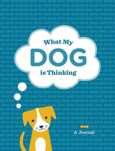 9781452111964: What My Dog Is Thinking: A Journal