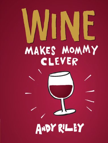 9781452112268: Wine Makes Mommy Clever