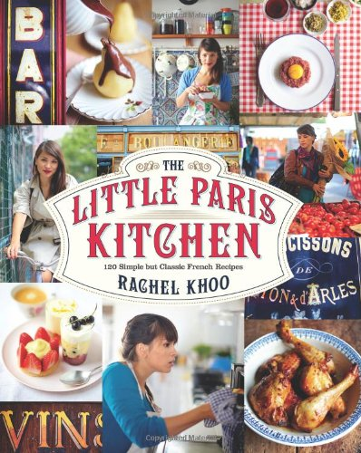 9781452113432: The Little Paris Kitchen: 120 Simple But Classic French Recipes