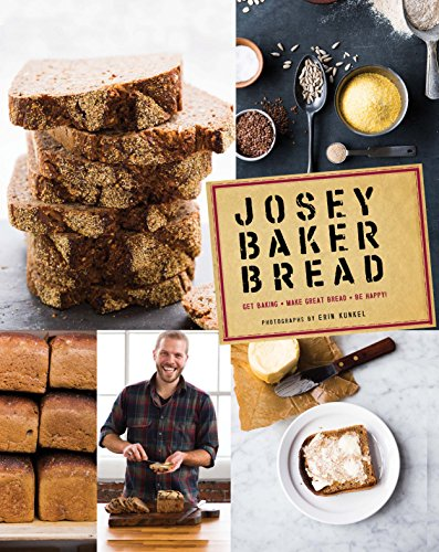 9781452113685: Josey Baker Bread: Get Baking - Make Awesome Bread - Share the Loaves