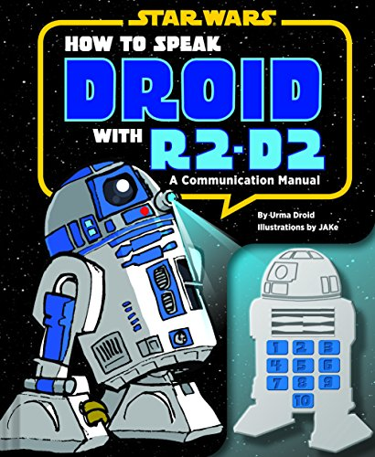 How to Speak Droid with R2-D2: A Communication Manual (Star Wars): Droid, Urma