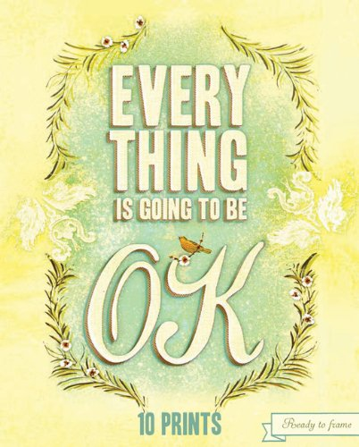 9781452114132: Everything Is Going to Be OK: 10 Prints