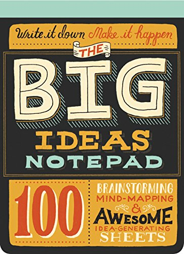 The Big Ideas Notepad: 100 Brainstorming, Mind-Mapping Awesome Idea-Generating Sheets