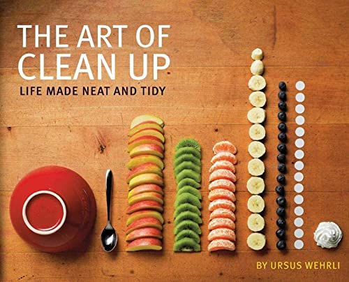 9781452114163: Art of Clean Up: Life Made Neat and Tidy