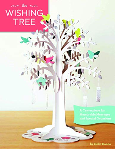 The Wishing Tree: A Centerpiece for Memorable Messages and Special Celebrations: Hello Hanna