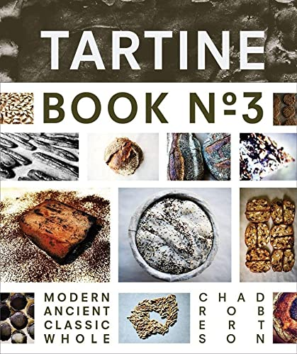 9781452114309: Tartine Book No. 3: Modern Ancient Classic Whole