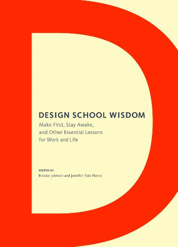 9781452115313: Design School Wisdom: Make First, Stay Awake, and Other Essential Lessons for Work and Life