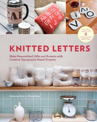 9781452115726: Knitted Letters: Make Personalized Gifts and Accents with Creative Typography-Based Projects