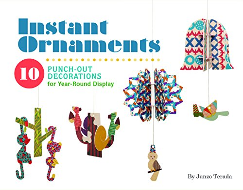 Instant Ornaments: 10 Punch-Out Decorations for Year-Round Display: Terada, Junzo