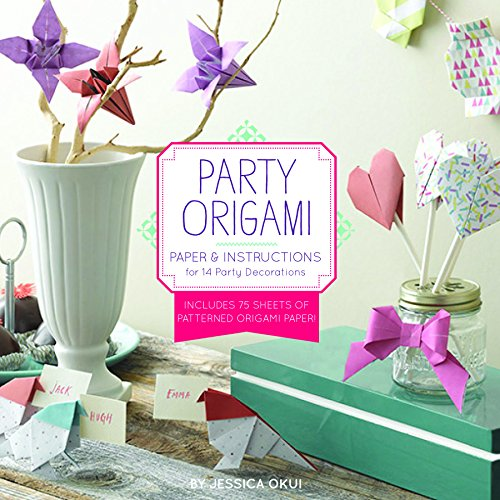 Party Origami: Paper and Instructions for 14 Party Decorations: Okui, Jessica; Chronicle Books