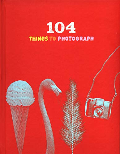 104 Things to Photograph: Chronicle Books