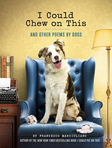 9781452119038: I Could Chew on This: And Other Poems by Dogs