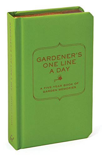 9781452119533: Gardener's One Line a Day: A Five-Year Memory Book of Garden Memories (Journal)