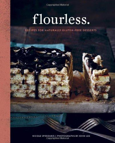 9781452119557: Flourless.: Recipes for Naturally Gluten-Free Desserts