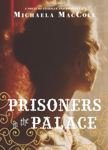 9781452119588: Prisoners in the Palace: How Princess Victoria became Queen with the Help of Her Maid, a Reporter, and a Scoundrel