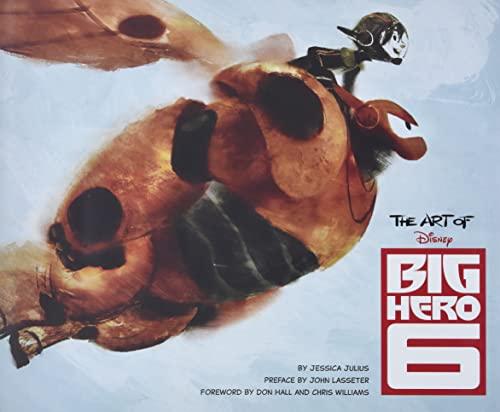 Art of Big Hero 6 (Hardback): Jessica Julius