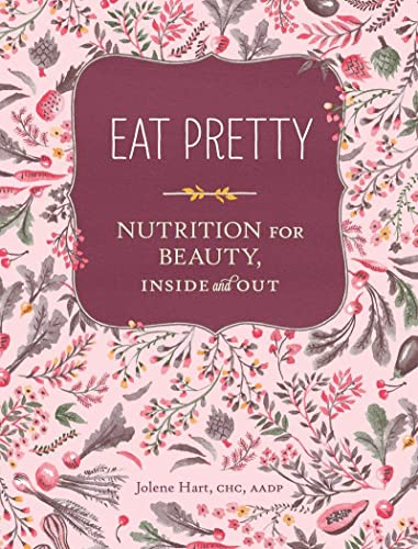 9781452123660: Eat Pretty: Nutrition for Beauty, Inside and Out