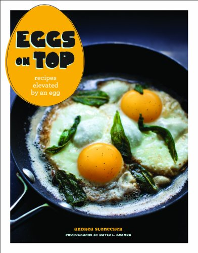 9781452123684: Eggs on Top: Recipes Elevated by an Egg