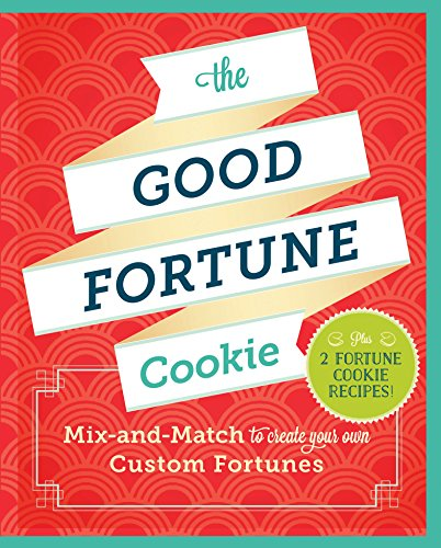 9781452125947: The Good Fortune Cookie: Mix-and-Match to Create Your Own Custom Fortunes