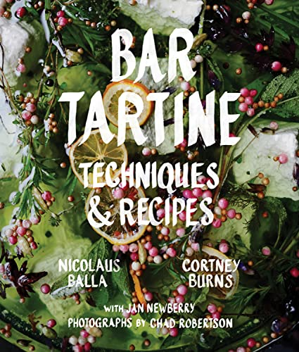 9781452126463: Bar Tartine: Cooking with Fermented, Cured, Pickled, and Sprouted Flavors