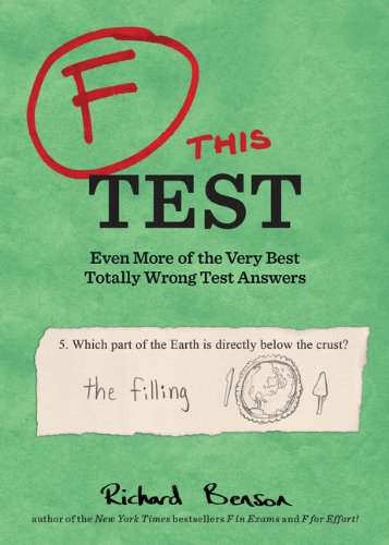 9781452127767: F This Test: Even More of the Very Best Totally Wrong Test Answers