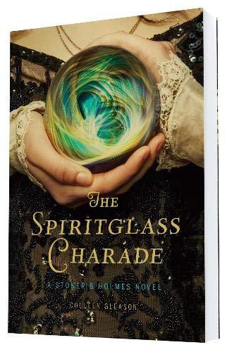 9781452128856: The Spiritglass Charade: A Stoker & Holmes Novel