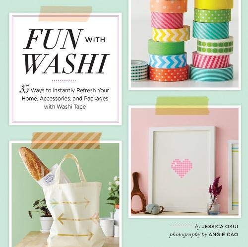 9781452129198: Fun With Washi: 35 Ways to Instantly Refresh Your Home, Accessories, and Packages with Washi Tape