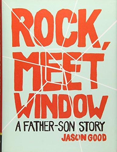 Rock, Meet Window, A Father-Son Story [signed]: Good, Jason