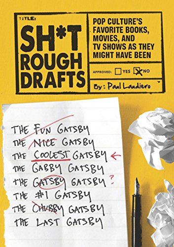 9781452131306: Sh*t Rough Drafts: Pop Culture's Favorite Books, Movies, and TV Shows as They Might Have Been