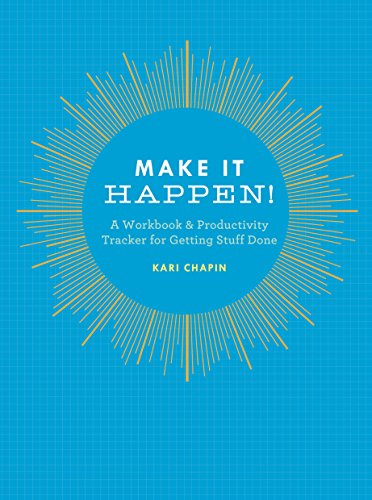 9781452132679: Make It Happen!: A Workbook & Productivity Tracker for Getting Stuff Done