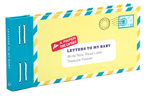 Letters to My Baby: Write Now. Read Later. Treasure Forever. [With Envelopes and Paper] (Hardcover)...