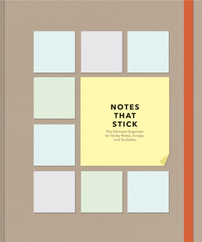 Notes That Stick: The Ultimate Organizer for Sticky Notes, Scraps, and Scribbles (Stationery): Old ...