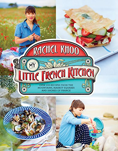 9781452135076: My Little French Kitchen: Over 100 Recipes from the Mountains, Market Squares, and Shores of France