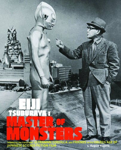 9781452135397: Eiji Tsuburaya: Master of Monsters: Defending the Earth with Ultraman, Godzilla, and Friends in the Golden Age of Japanese Science Fiction Film