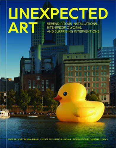 9781452135489: Unexpected Art: Serendipitous Installations, Site-Specific Works, and Surprising Interventions